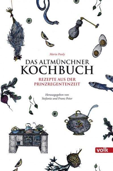 Das Altmünchner Kochbuch