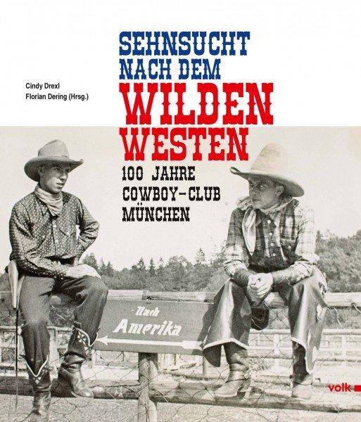 Sehnsucht nach dem Wilden Westen