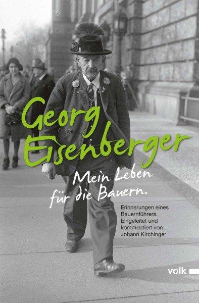 Georg Eisenberger: Mein Leben für die Bauern