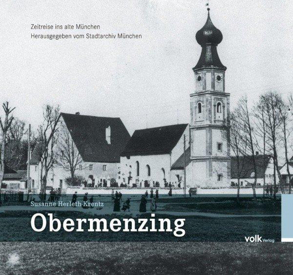 Obermenzing - Zeitreise ins alte München