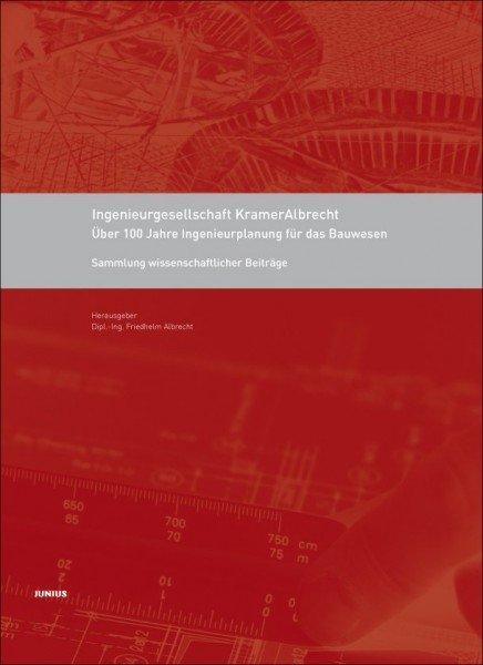 Ingenieurgesellschaft KramerAlbrecht - Über 100 Jahre Ingenieurplanung für das Bauwesen