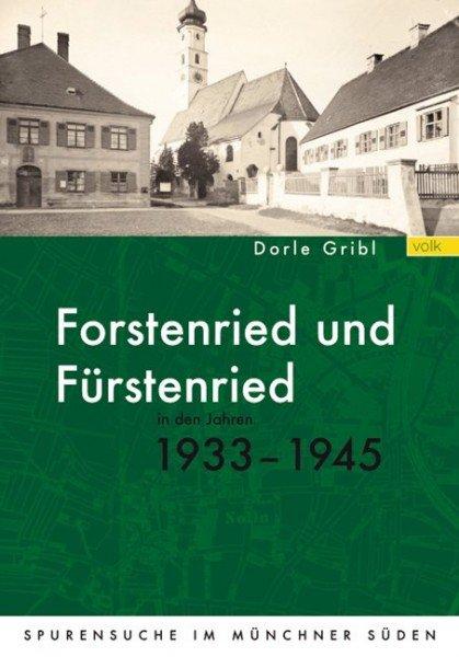Forstenried und Fürstenried in den Jahren 1933-1945
