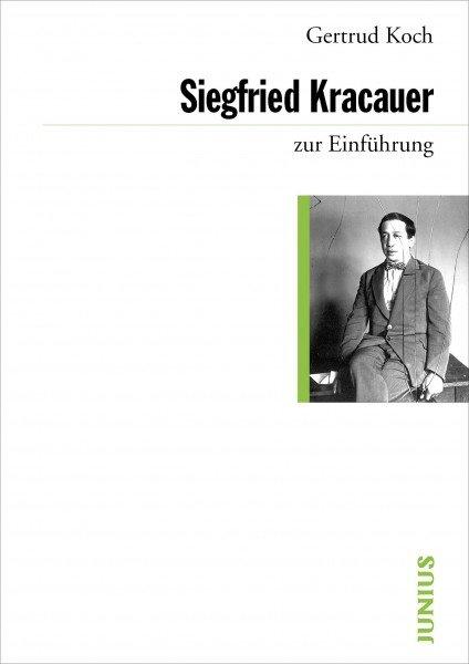 Siegfried Kracauer zur Einführung