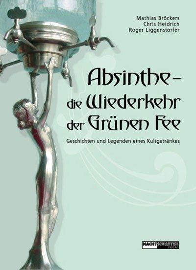 Absinthe - Die Wiederkehr der Grünen Fee