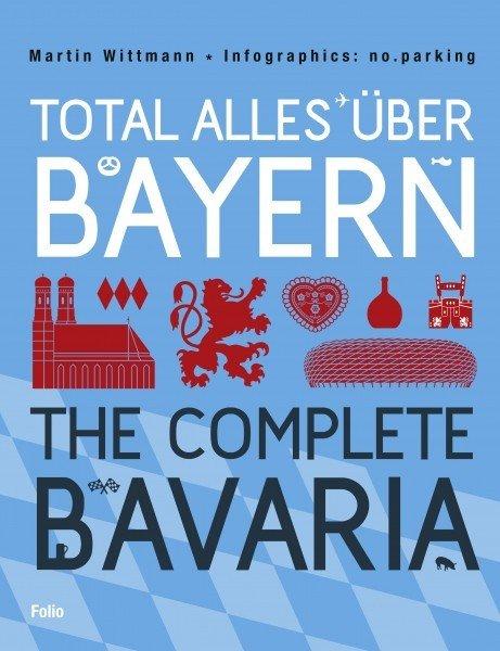 Total alles über Bayern / The Complete Bavaria