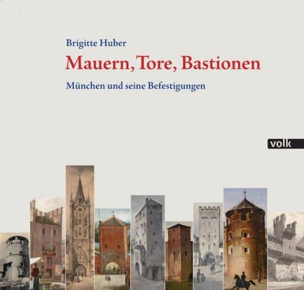 Mauern, Tore, Bastionen